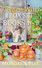 The Kitchen Witch: Box Set: Books 1-9 - Witch Cozy Mysteries ebook by