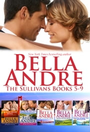 The Sullivans Boxed Set Books 5-9 - (San Francisco Sullivans) ebook by Bella Andre