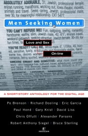 Men Seeking Women - Love and Sex On-line ebook by Po Bronson,Richard Dooling,Eric Garcia,Paul Hond,Gary Krist