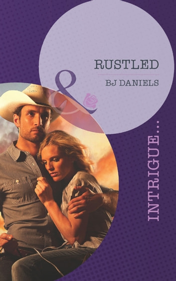 Rustled (Mills & Boon Intrigue) (Whitehorse, Montana: Chisholm Cattle Company, Book 3) ebook by B.J. Daniels