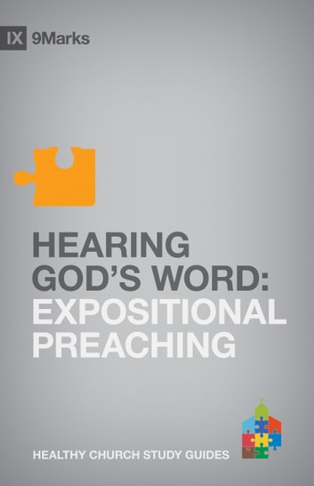 Hearing God's Word - Expositional Preaching eBook by Bobby Jamieson