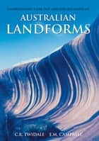 Australian Landforms ebook by C. R. Twidale,E.M. Campbell