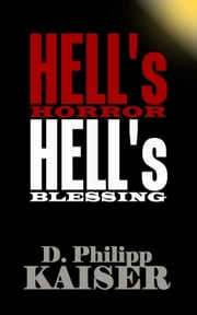 HELL's HORROR HELL's BLESSING ebook by D. Philipp Kaiser