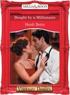 Bought by a Millionaire (Mills & Boon Desire) ebook by Heidi Betts