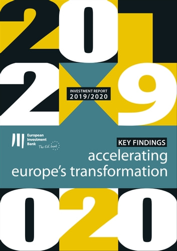 EIB Investment Report 2019/2020 - Key findings - Accelerating Europe's transformation ebook by