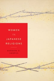 Women in Japanese Religions ebook by Barbara R. Ambros