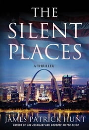 The Silent Places ebook by James Patrick Hunt