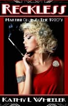 Reckless - The 1920s ebook by Kathy L Wheeler