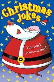 Christmas Jokes ebook by Macmillan Children's Books,Jane Eccles