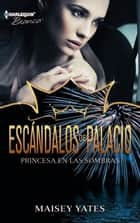 Princesa en las sombras ebook by MAISEY YATES