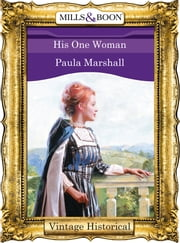 His One Woman (Mills & Boon Historical) (The Dilhorne Dynasty, Book 3) ebook by Paula Marshall