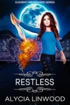 Restless ebook by Alycia Linwood
