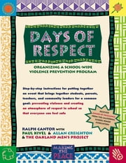 Days of Respect - Organizing a School-Wide Violence Prevention Program ebook by Ralph J. Cantor
