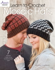 Learn to Crochet Mosaic Hats ebook by Melissa Leapman