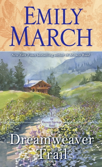 Dreamweaver Trail - An Eternity Springs Novel ebook by Emily March