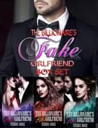 The Billionaire's Fake Girlfriend Box Set ebook door Sierra Rose
