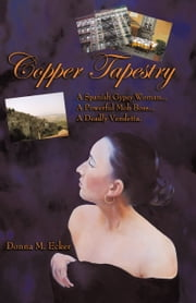 Copper Tapestry - A Novel ebook by Donna M. Ecker