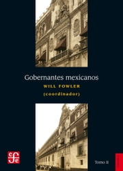 Gobernantes mexicanos, II: 1911-2000 ebook by Will Fowler