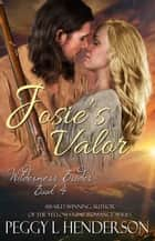 Josie's Valor - Wilderness Brides, #4 e-bog by Peggy L Henderson