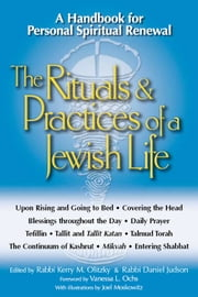 The Rituals & Practices of a Jewish Life: A Handbook for Personal Spiritual Renewal ebook by Rabbi Kerry M. Olitzky, Rabbi Daniel Judson