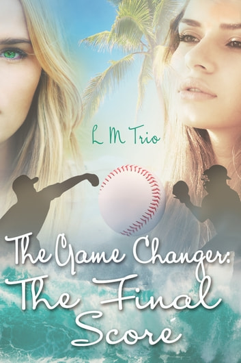The Game Changer: The Final Score ebook by L.M. Trio