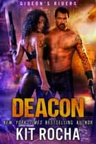 Deacon - Gideon's Riders, #2 ebook by Kit Rocha