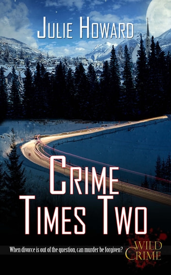 Crime Times Two ebook by Julie Howard