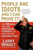 The Idiot Factor ebook by Larry Winget