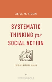 Systematic Thinking for Social Action ebook by Alice M. Rivlin,Donna Shalala