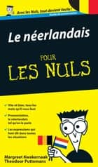 Le Néerlandais - Guide de conversation Pour les Nuls 2e ebook by Margreet KWAKERNAAK, Theodoor PUTTEMANS