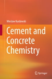 Cement and Concrete Chemistry ebook by Wieslaw Kurdowski