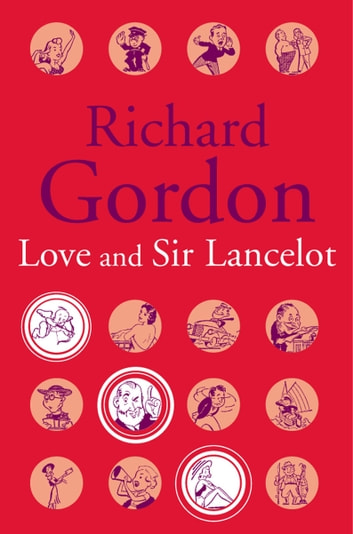 Love And Sir Lancelot ebook by Richard Gordon