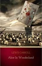 Alice in Wonderland ebook by Lewis Carroll