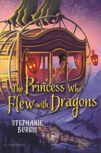 The Princess Who Flew with Dragons ebook by Stephanie Burgis