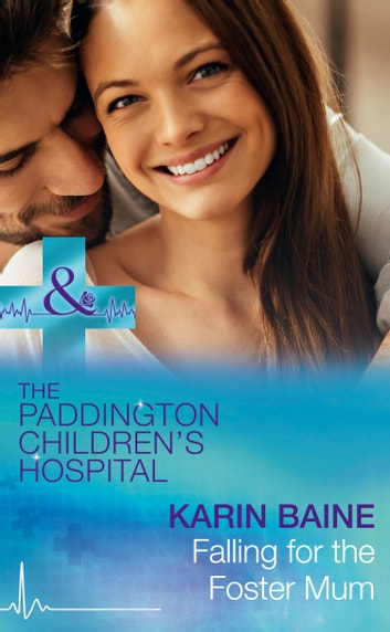 Falling For The Foster Mum (Mills & Boon Medical) (Paddington Children's Hospital, Book 4) ebook by Karin Baine