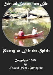 Spiritual Lessons from Life: Uplifting Poetry ebook by David Y Bevington