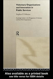 Voluntary Organizations and Innovation in Public Services ebook by Stephen P. Osborne