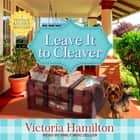 Leave It to Cleaver audiobook by Victoria Hamilton, Emily Woo Zeller