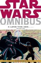 Star Wars Omnibus A Long Time Ago… Vol. 2 ebook by Mike W. Barr, Chris Claremont, J. M. DeMatteis