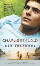 Charlie St. Cloud - A Novel ebook by Ben Sherwood