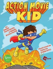 Action Movie Kid ebook by Daniel Hashimoto,Mandy Richardville,Valerio Fabbretti