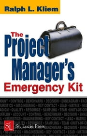 The Project Manager's Emergency Kit ebook by Kliem, PMP, Ralph L.