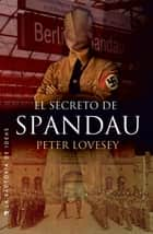 El secreto de Spandau ebook by Peter Lovesey