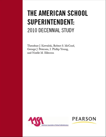 The American School Superintendent - 2010 Decennial Study ebook by Theodore J. Kowalski,Robert S. McCord,George J. Peterson,Phillip I. Young,Noelle M. Ellerson