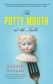 The Potty Mouth at the Table ebook by Laurie Notaro