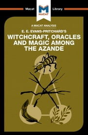 Witchcraft, Oracles and Magic Among the Azande ebook by Kitty Wheater