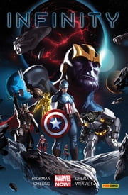 Infinity (Marvel Collection) ebook by Jonathan Hickman, Jim Cheung; Jerome Opeña; Dustin Weaver;, Fabio Gamberini