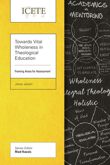 Towards vital wholeness in theological education ebook by jessy towards vital wholeness in theological education framing areas for assessment ebook by jessy jaison fandeluxe Image collections