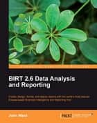 BIRT 2.6 Data Analysis and Reporting eBook by John Ward
