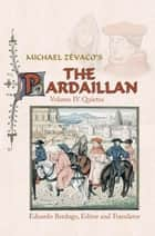 Michael Zévaco's the Pardaillan - Volume Iv: Quietus ebook by Eduardo Berdugo